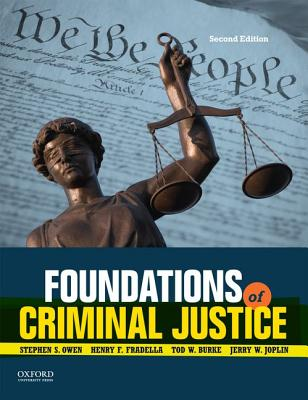 Foundations of Criminal Justice By Owen, Stephen S./ Fradella, Henry F./ Burke, Tod W./ Joplin, Jerry W.